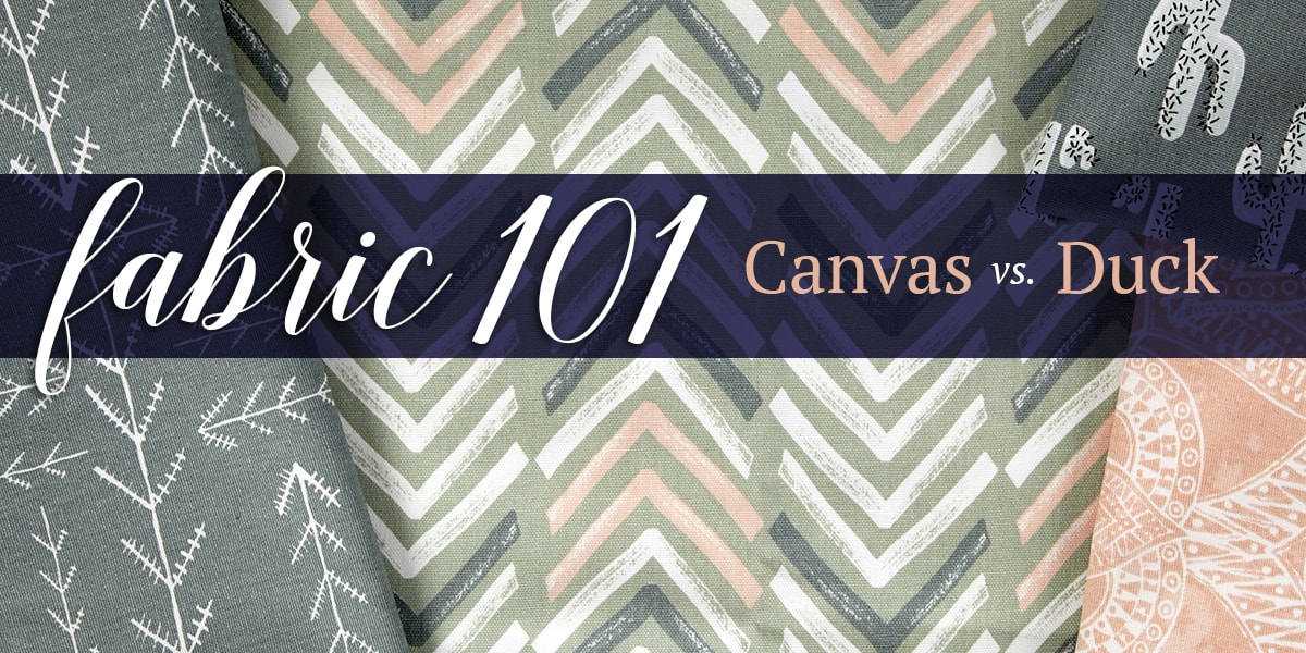 Fabric 101 Canvas Vs Duck