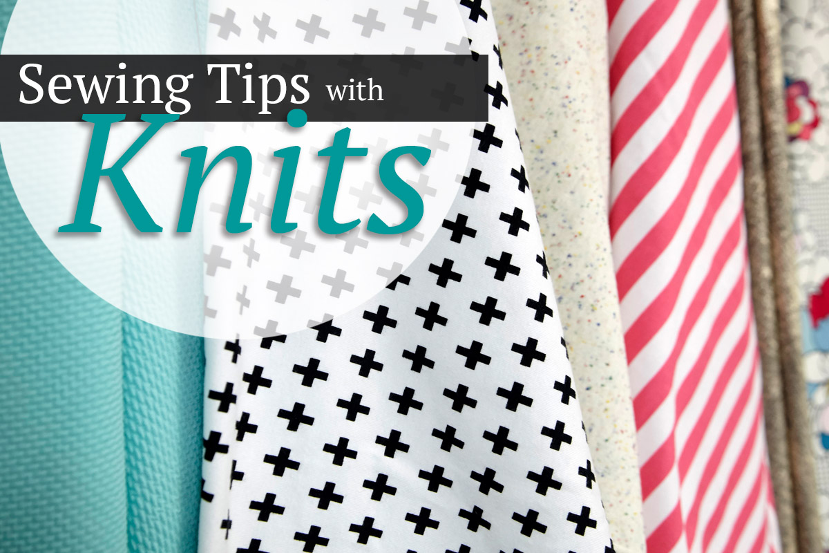 Sewing Tips With Knits