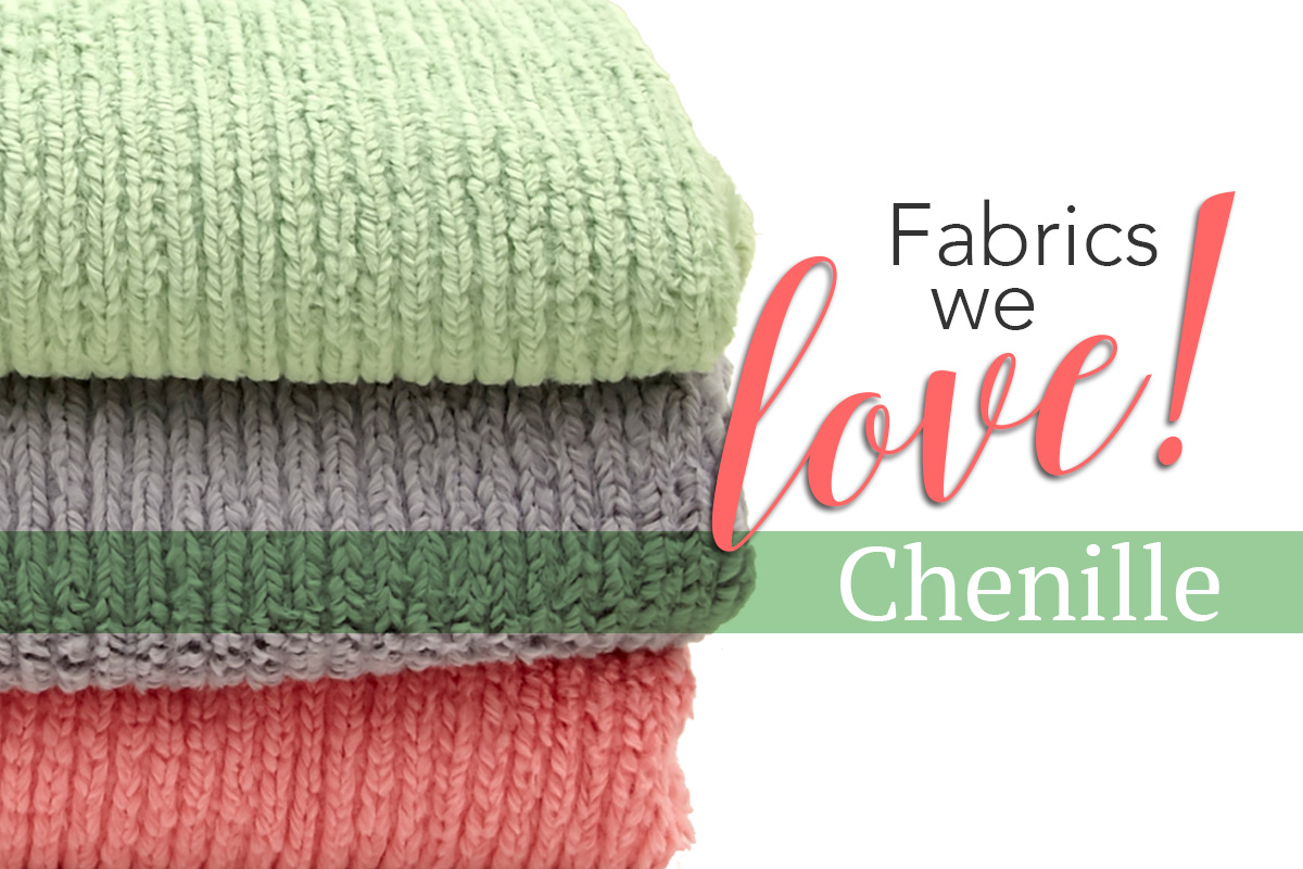Fabrics We Love: Chenille