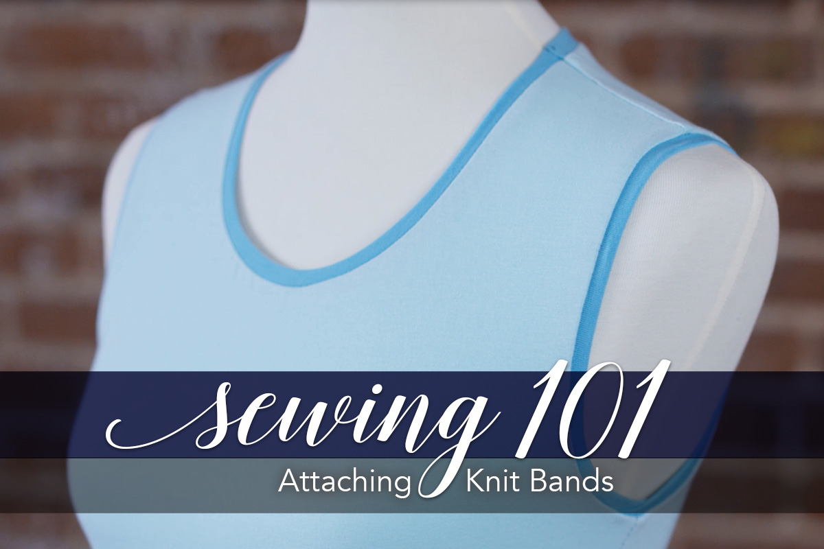 Sewing 101: Attaching Knit Bands