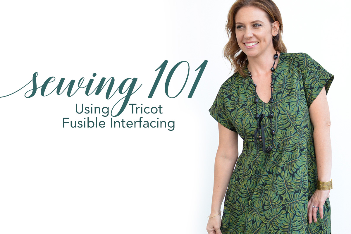 Sewing 101: Using Tricot Fusible Interfacing