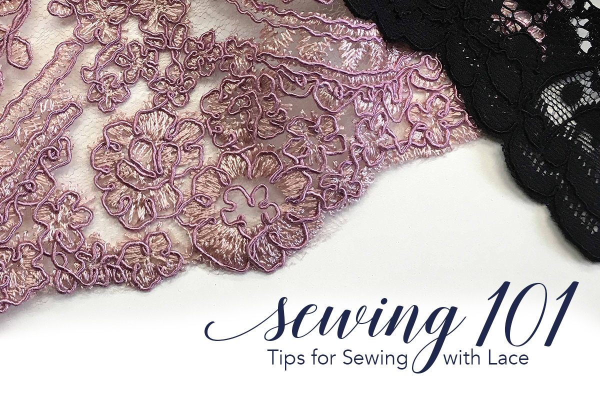 Sewing 101: Tips for Sewing with Lace | Learn tips and