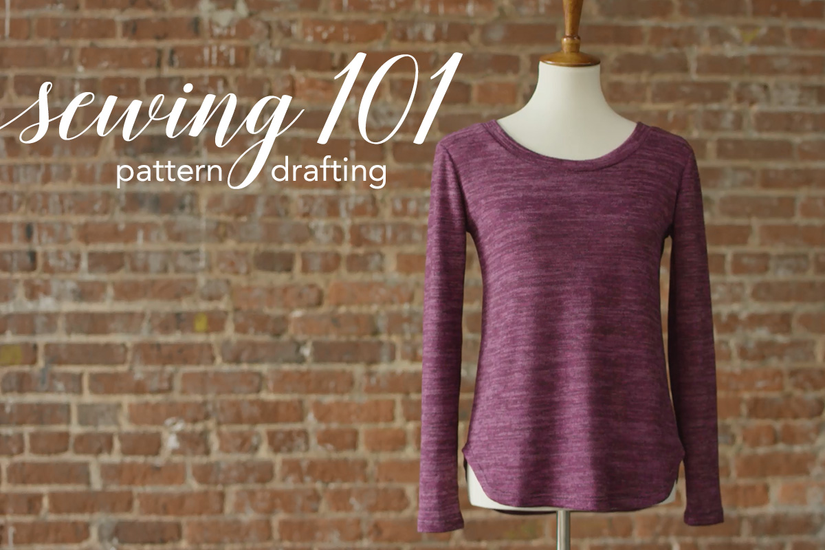 Sewing 101: Pattern Drafting