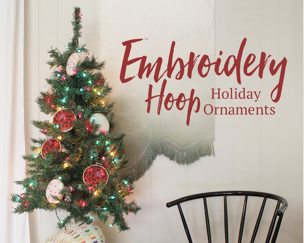 Embroidery Hoop Holiday Ornaments