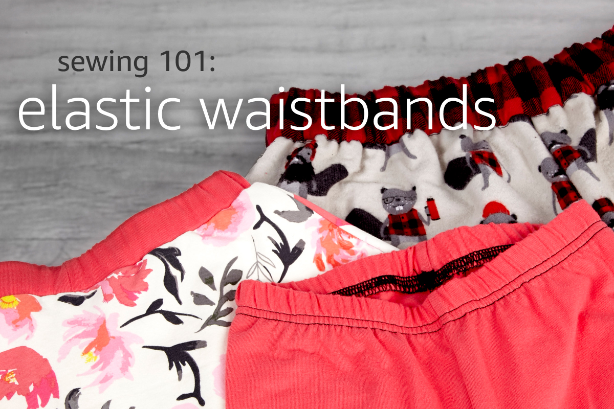 Sewing 101: Elastic Waistbands
