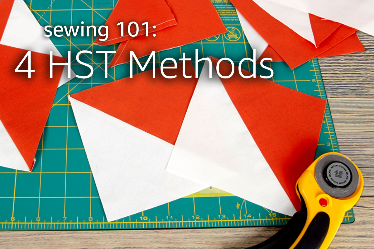 Sewing 101: 4 Half Square Triangle (HST) Methods
