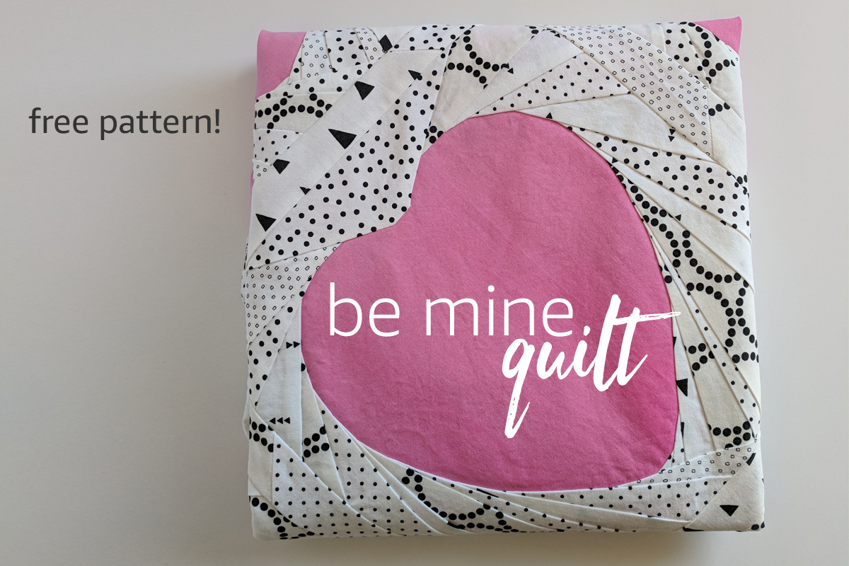 Be Mine Quilt Free Pattern