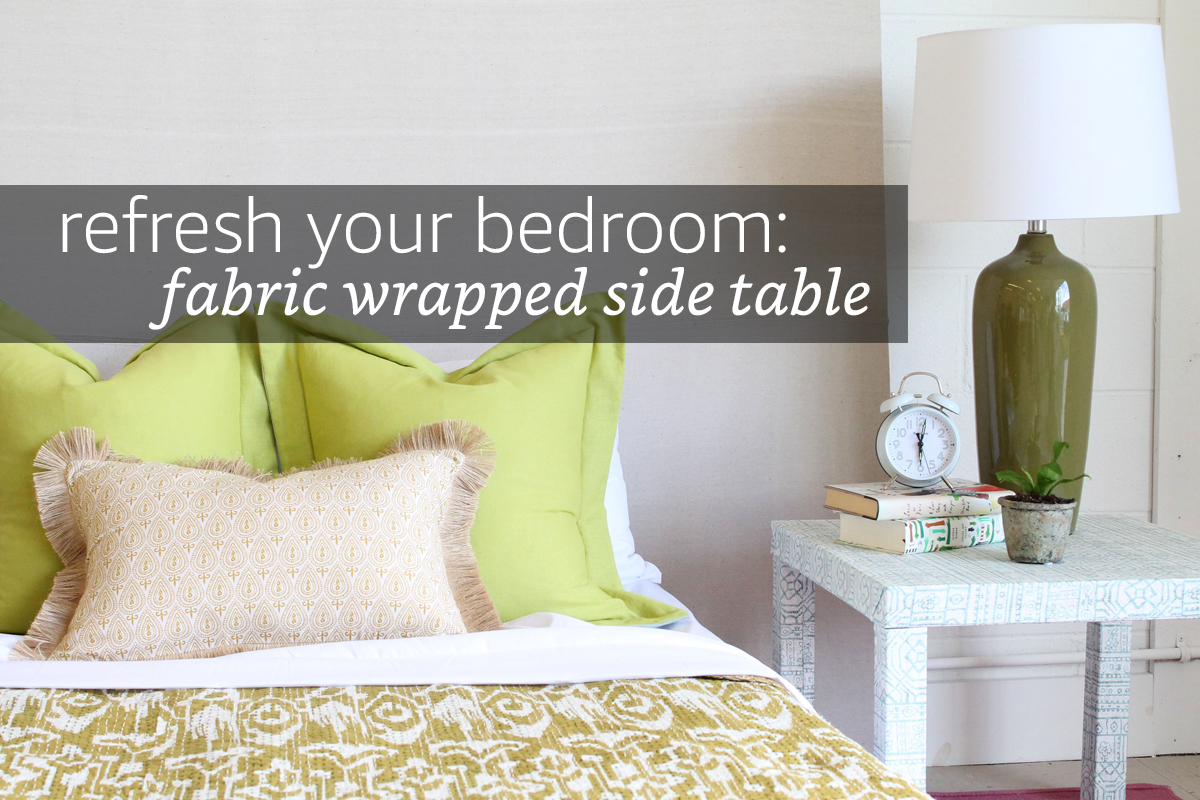 Bedroom Refresh: Fabric Wrapped Side Table