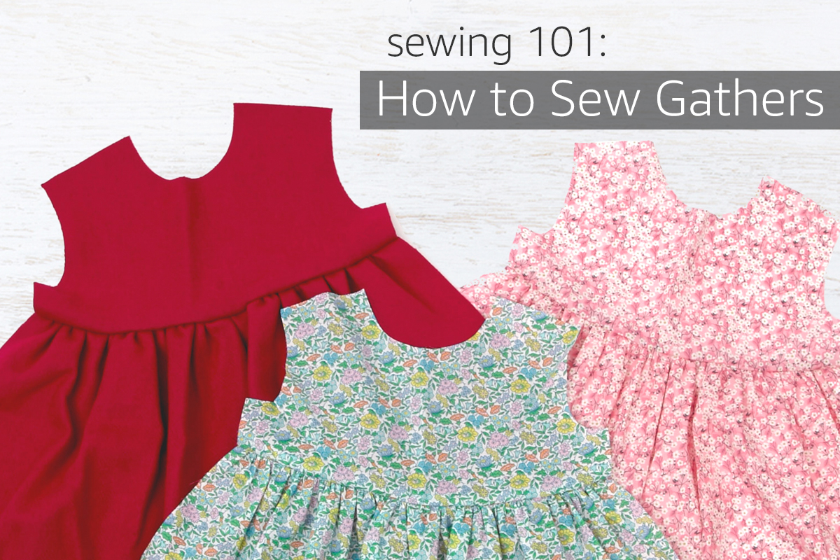 Sewing 101: How to Sew Gathers