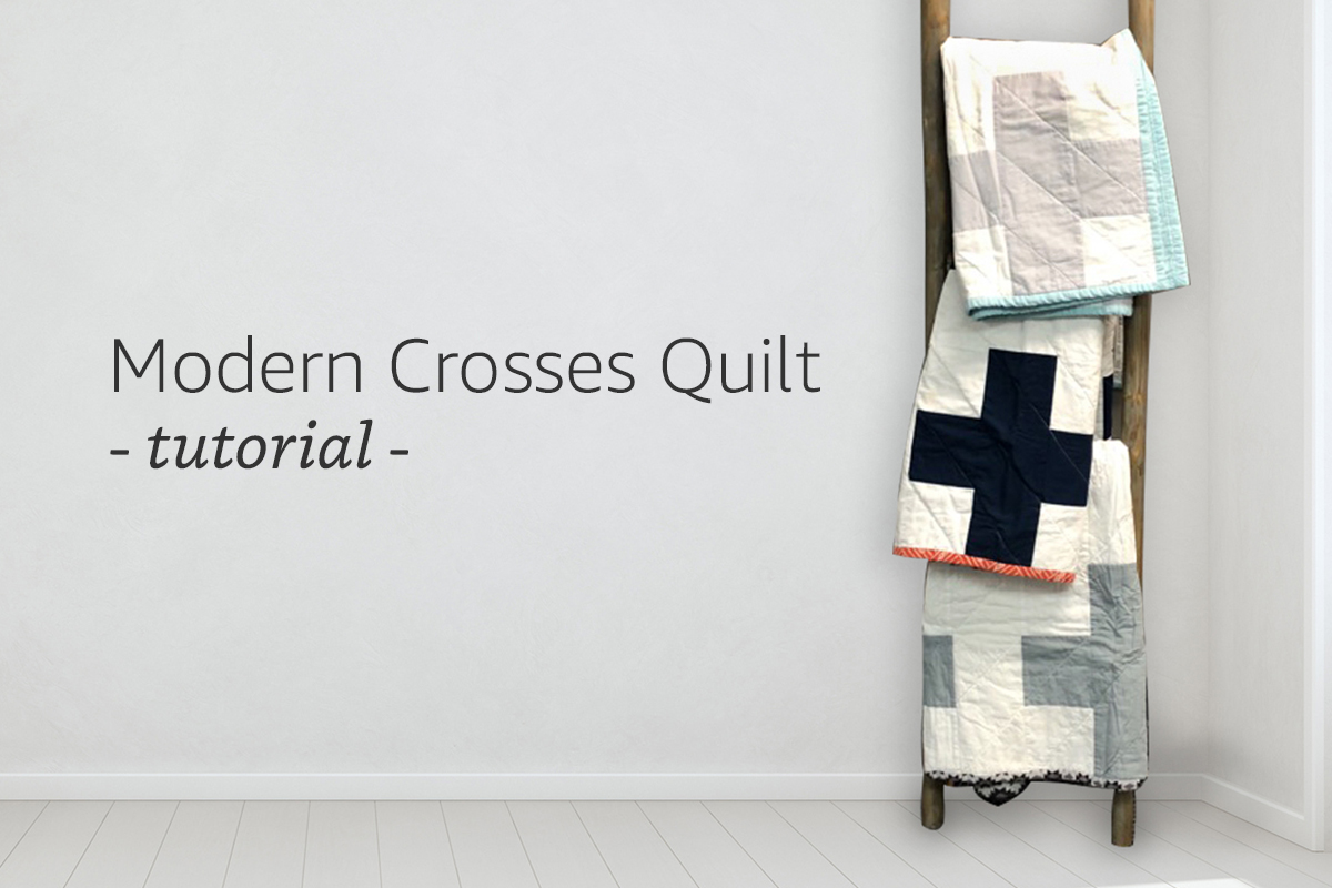 Modern Crosses Quilt Tutorial