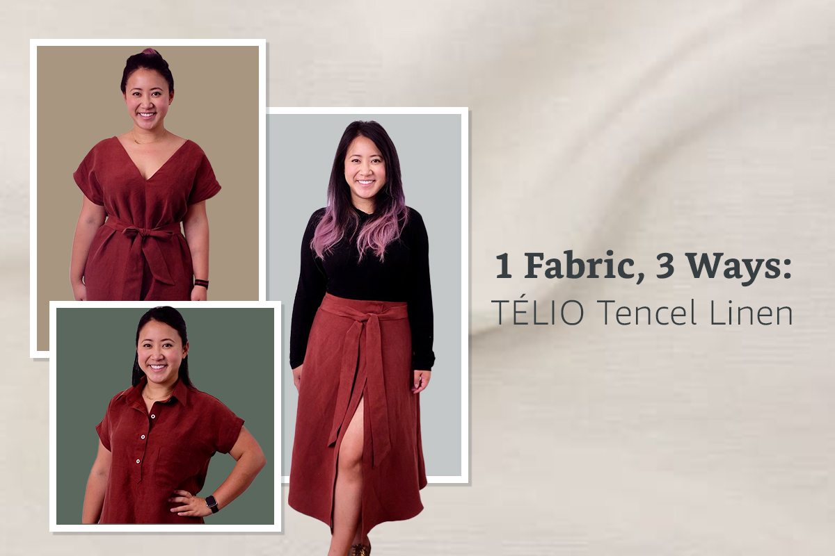 1 Fabric, 3 Ways: Telio Tencel Linen