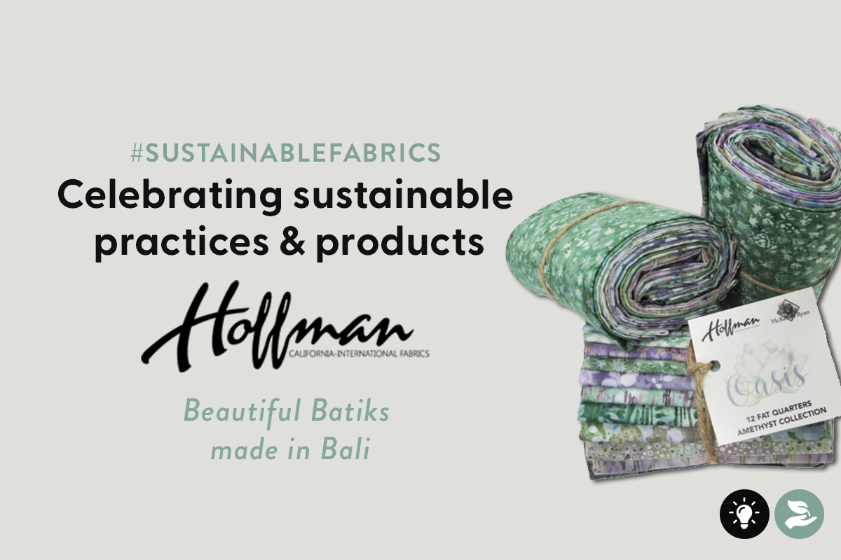 Celebrating Sustainable Practices and Products with Hoffman Fabrics