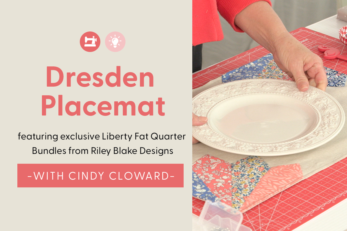 Dresden Placemat Tutorial feat. Liberty Exclusive Bundles