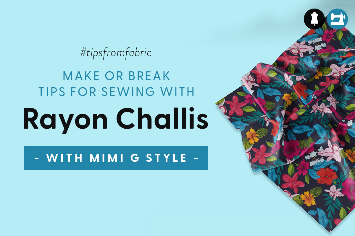 Sewing 101: Tips for Sewing Rayon Challis
